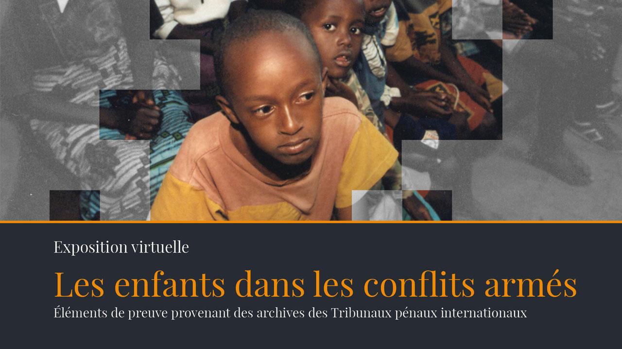 Les enfants dans les conflits armés – Éléments de preuve provenant des archives des Tribunaux pénaux internationaux