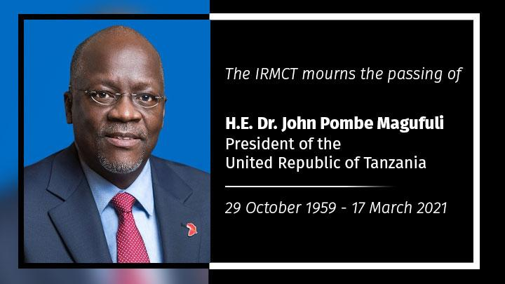 Mechanism deeply saddened by passing of President Magufuli